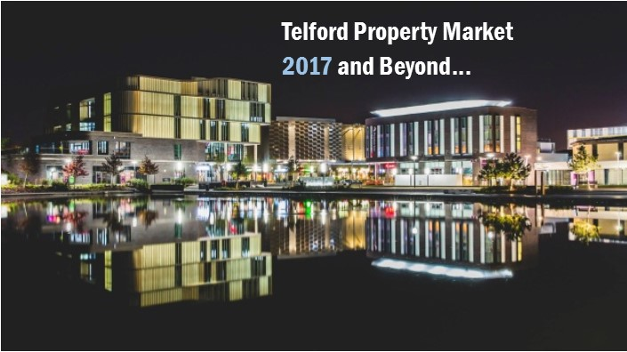Telford Property Market 2017 and Beyond….