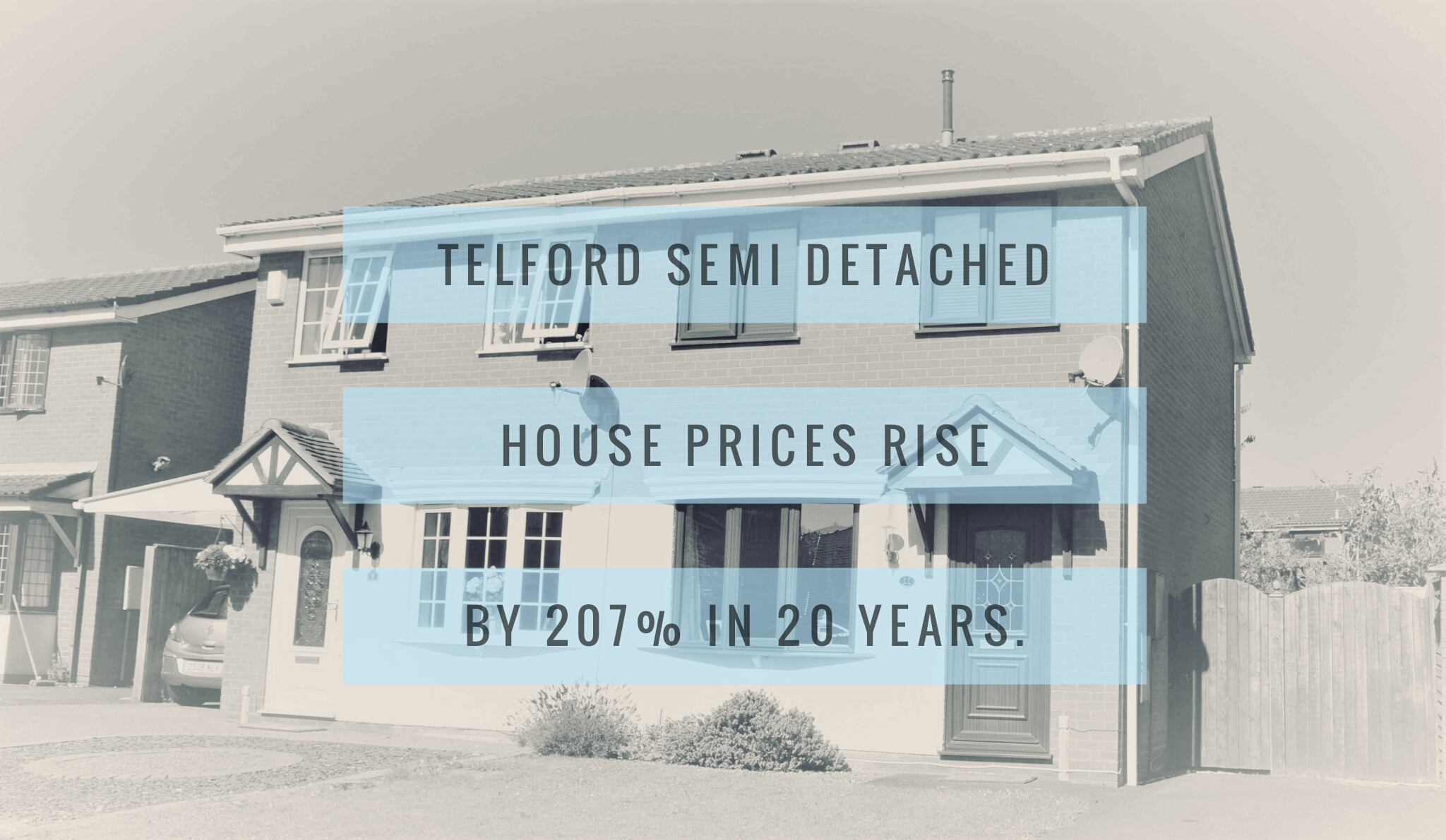 Telford Semi Detached House Prices rise by 207% in 20 years