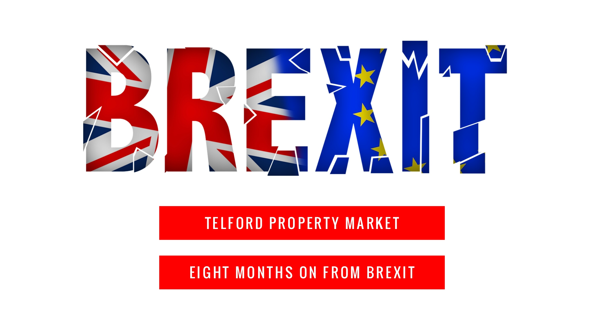 Telford Property Market – Eight Months On From Brexit
