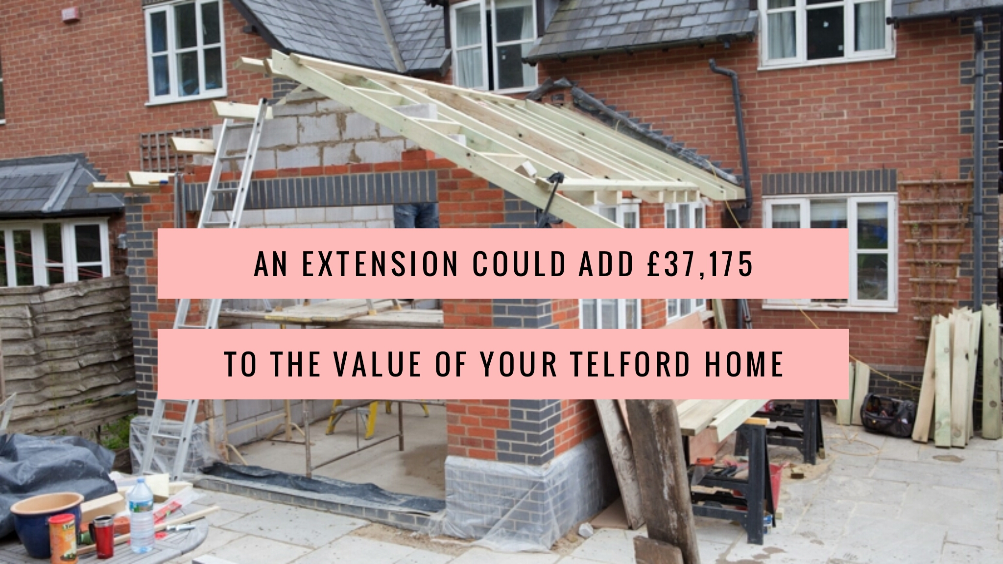 An extension could add £37,175 to the value of your Telford home